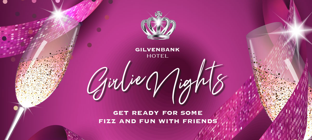 Girlie Nights at the Gilvenbank Hotel